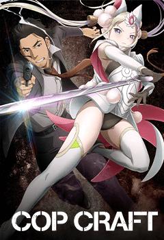 Cop Craft Anime En Streaming Vostfr Hd Et Legal Sur Wakanim Tv
